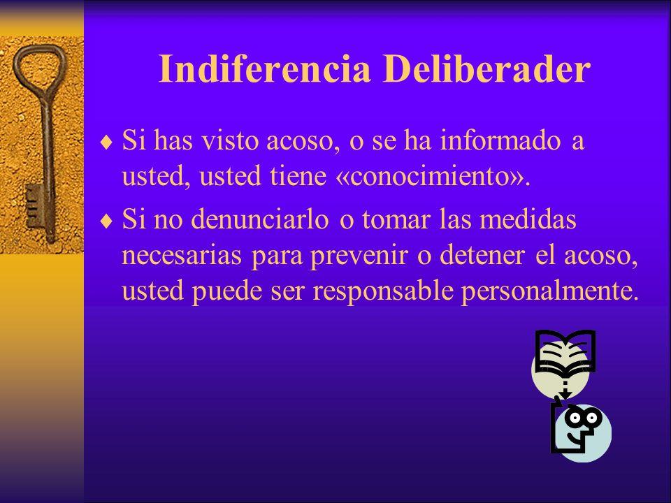 Indiferencia Deliberader Si has visto acoso, o se ha informado a usted, usted tiene «conocimiento».