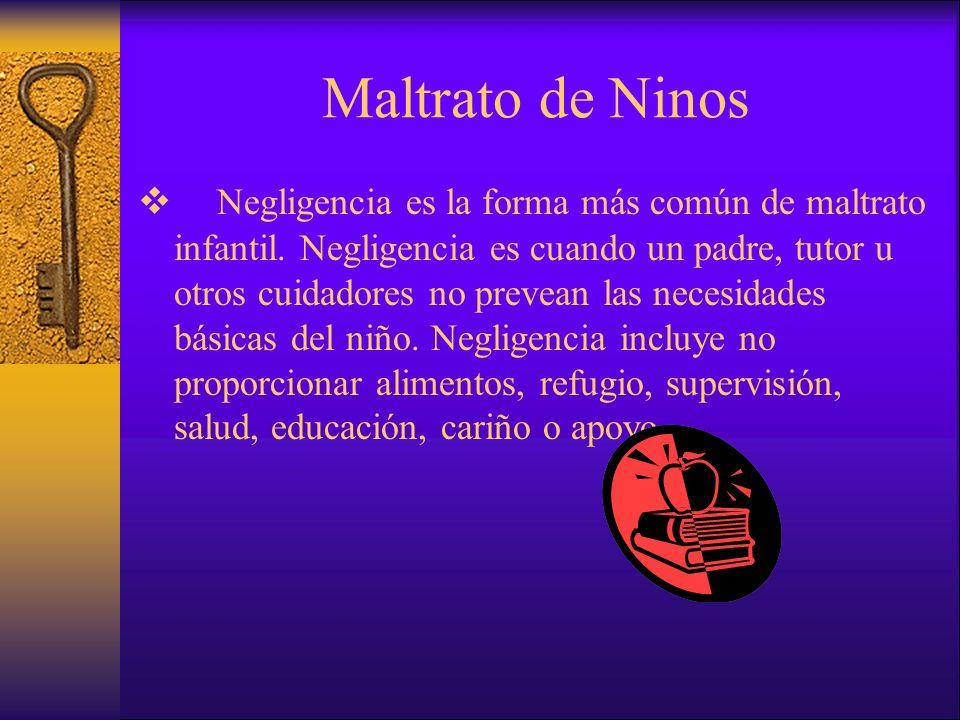 Negligencia es la forma más común de maltrato infantil.
