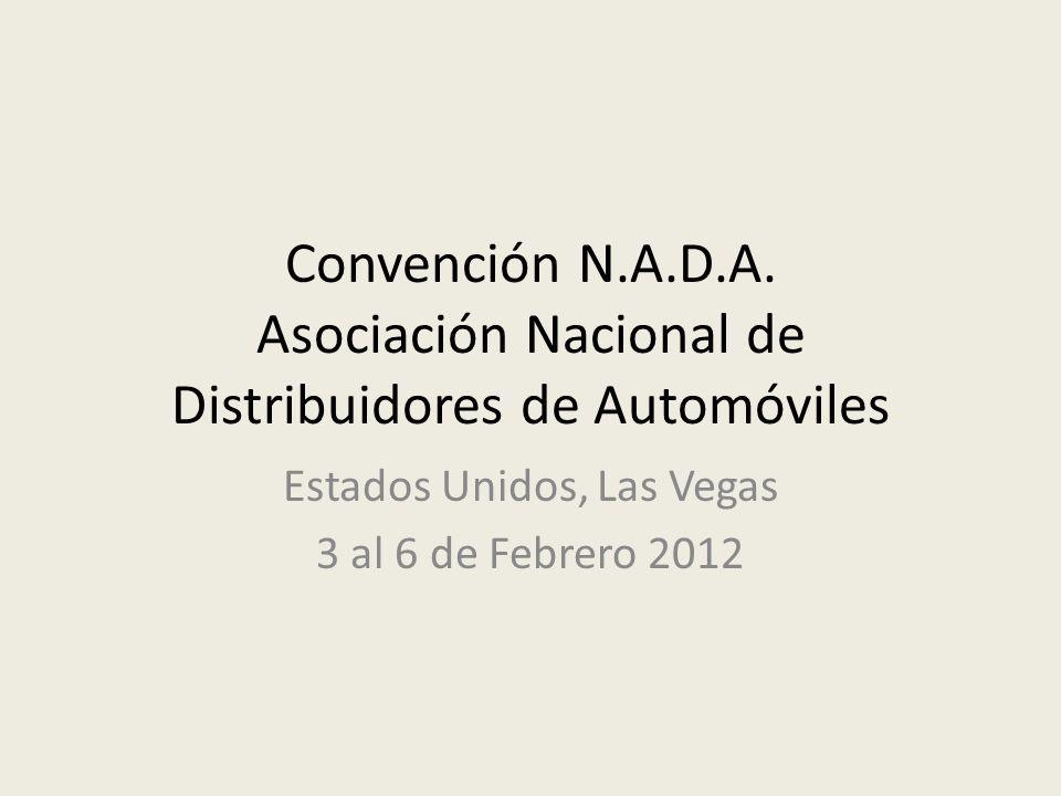 Convención N.A.D.A. Asociación Nacional de Distribuidores de Automóviles Estados Unidos, Las Vegas 3 al 6 de Febrero 2012