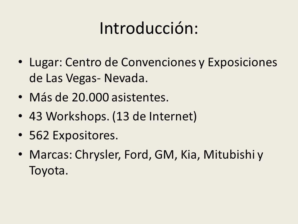 Introducción: Lugar: Centro de Convenciones y Exposiciones de Las Vegas- Nevada. Más de 20.000 asistentes. 43 Workshops. (13 de Internet) 562 Exposito