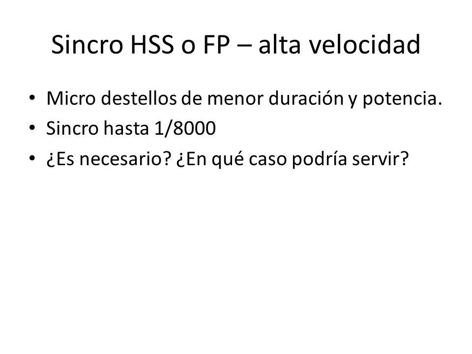 Sincro HSS o FP – alta velocidad Micro destellos de menor duración y potencia. Sincro hasta 1/8000 ¿Es necesario? ¿En qué caso podría servir?