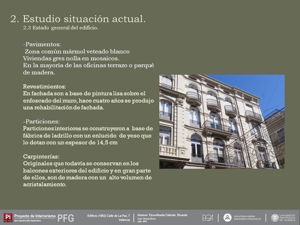 2.Estudio situación actual. 2.3 Estado general del edificio.
