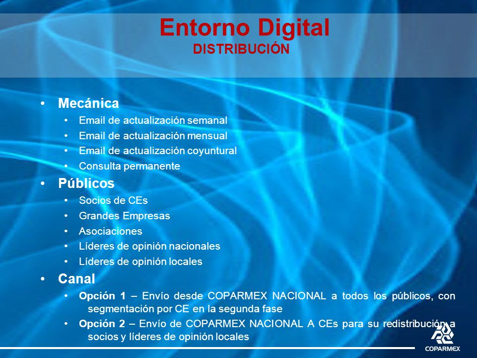 Entorno Digital DISTRIBUCIÓN Mecánica Email de actualización semanal Email de actualización mensual Email de actualización coyuntural Consulta permane