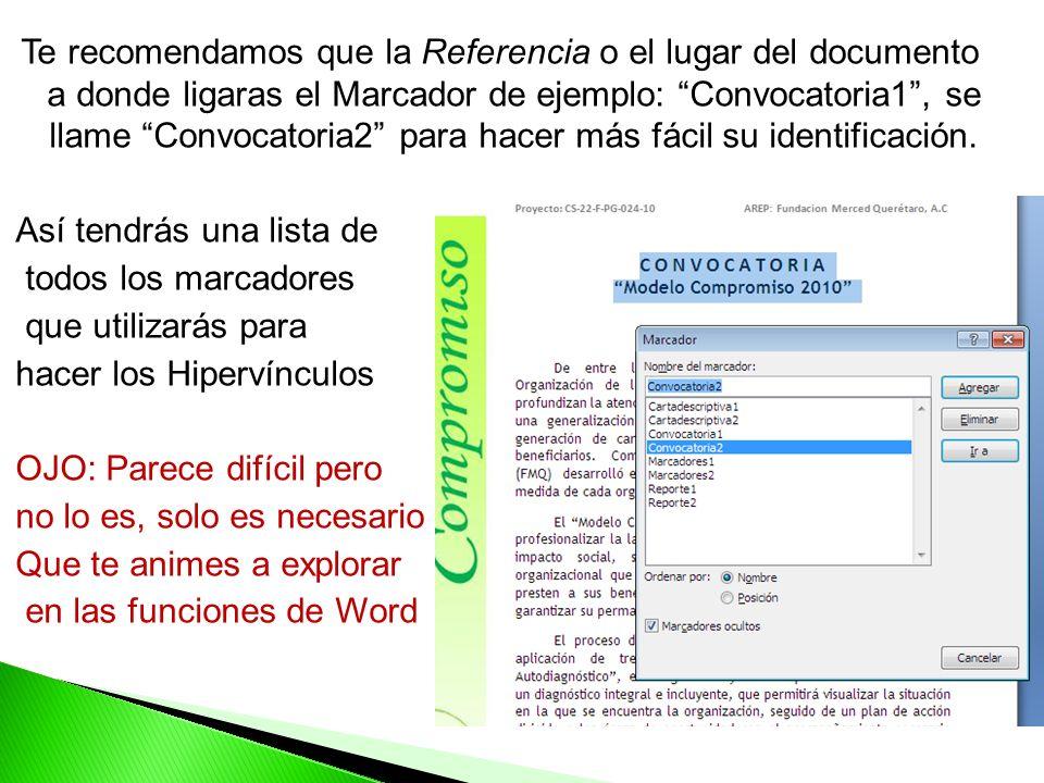 Te recomendamos que la Referencia o el lugar del documento a donde ligaras el Marcador de ejemplo: Convocatoria1, se llame Convocatoria2 para hacer más fácil su identificación.