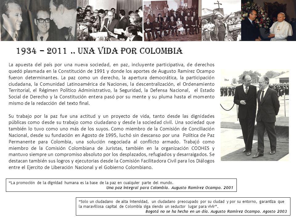 1934 – 2011.. UNA VIDA POR COLOMBIA Solo un ciudadano de alta intensidad, un ciudadano preocupado por su ciudad y por su entorno, garantiza que la mar