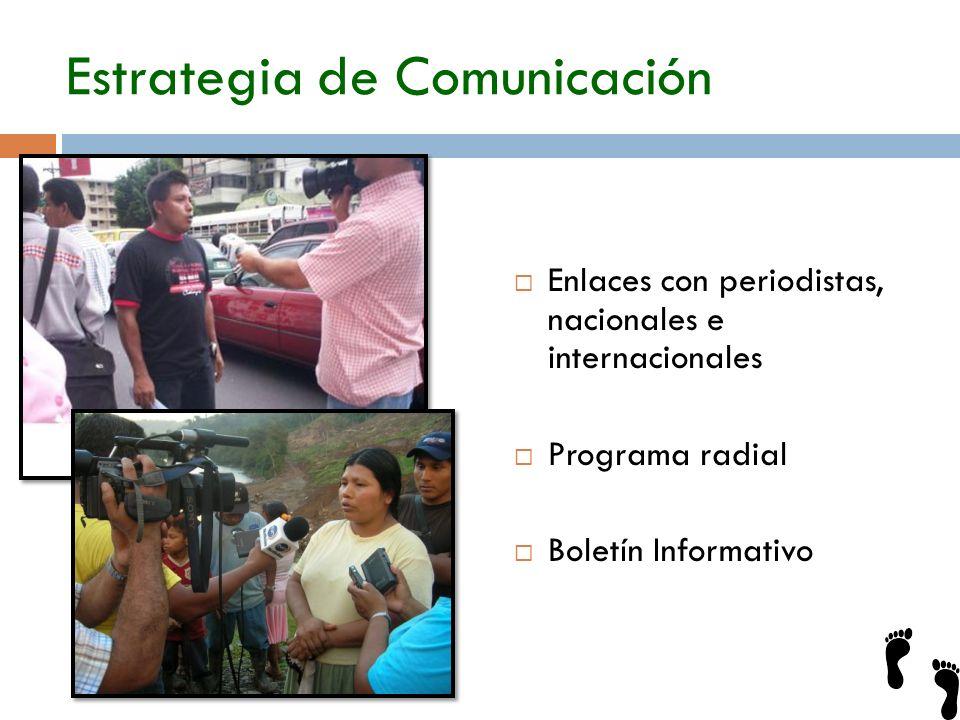 Estrategia de Comunicación Enlaces con periodistas, nacionales e internacionales Programa radial Boletín Informativo