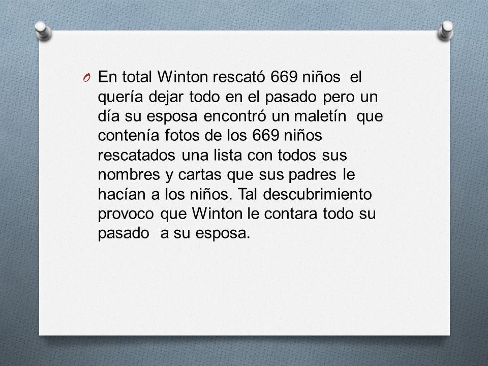 O En total Winton rescató 669 niños el quería dejar todo en el pasado pero un día su esposa encontró un maletín que contenía fotos de los 669 niños rescatados una lista con todos sus nombres y cartas que sus padres le hacían a los niños.