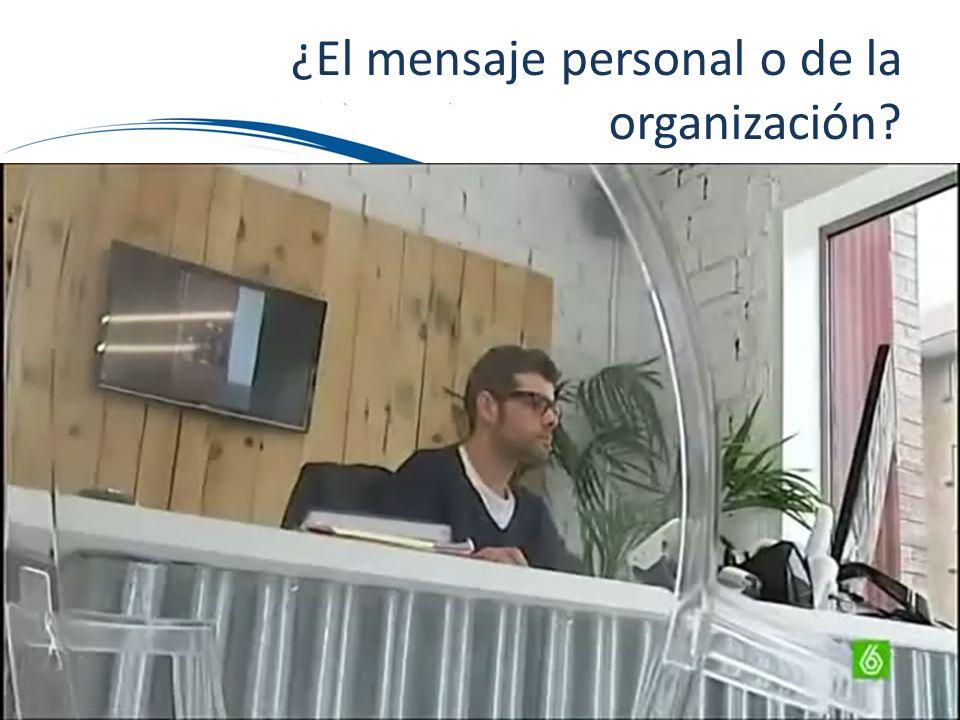 ¿El mensaje personal o de la organización?