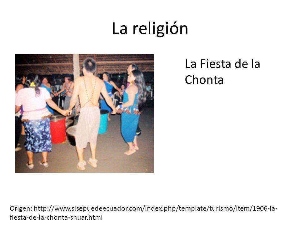 La religión La Fiesta de la Chonta Origen: http://www.sisepuedeecuador.com/index.php/template/turismo/item/1906-la- fiesta-de-la-chonta-shuar.html