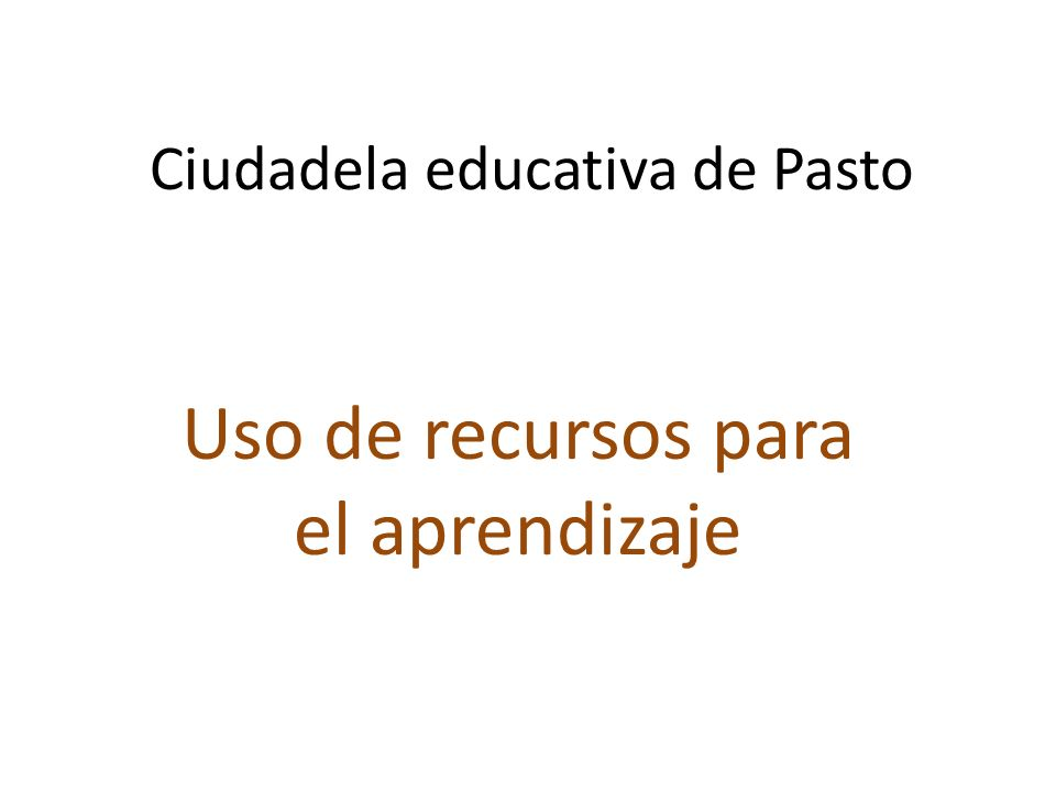 Ciudadela educativa de Pasto Uso de recursos para el aprendizaje
