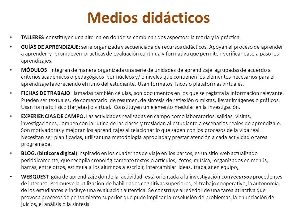 Medios didácticos TALLERES constituyen una alterna en donde se combinan dos aspectos: la teoría y la práctica.