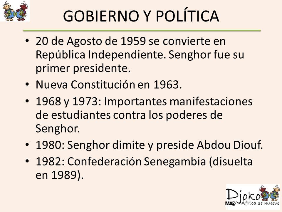 GOBIERNO Y POLÍTICA 20 de Agosto de 1959 se convierte en República Independiente. Senghor fue su primer presidente. Nueva Constitución en 1963. 1968 y