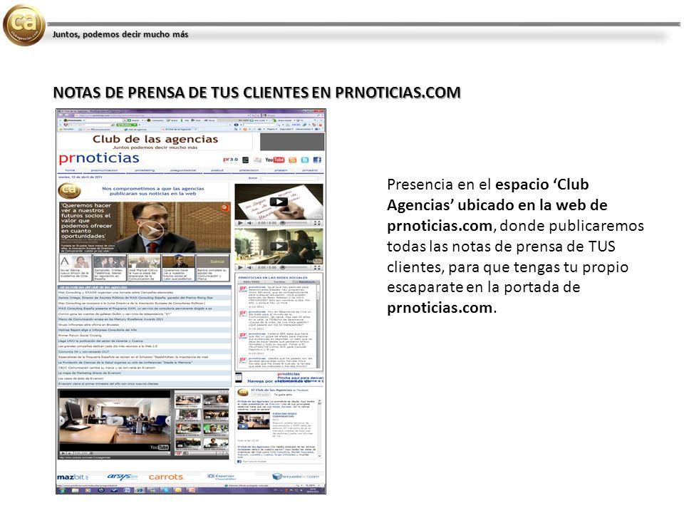 Presencia en el espacio Club Agencias ubicado en la web de prnoticias.com, donde publicaremos todas las notas de prensa de TUS clientes, para que tengas tu propio escaparate en la portada de prnoticias.com.