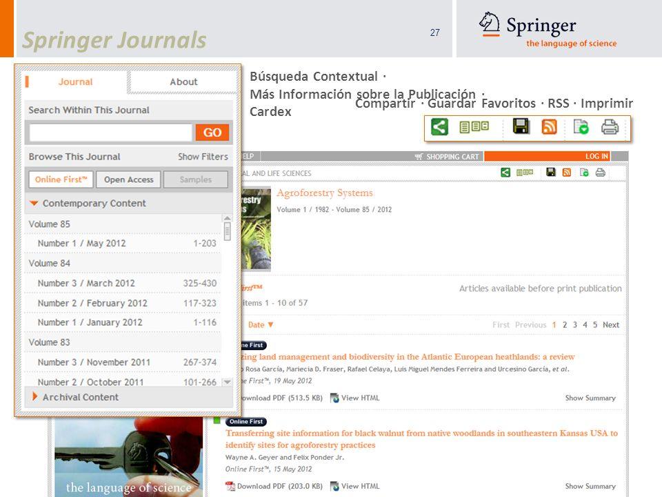 27 Springer Journals Compartir · Guardar Favoritos · RSS · Imprimir Búsqueda Contextual · Más Información sobre la Publicación · Cardex