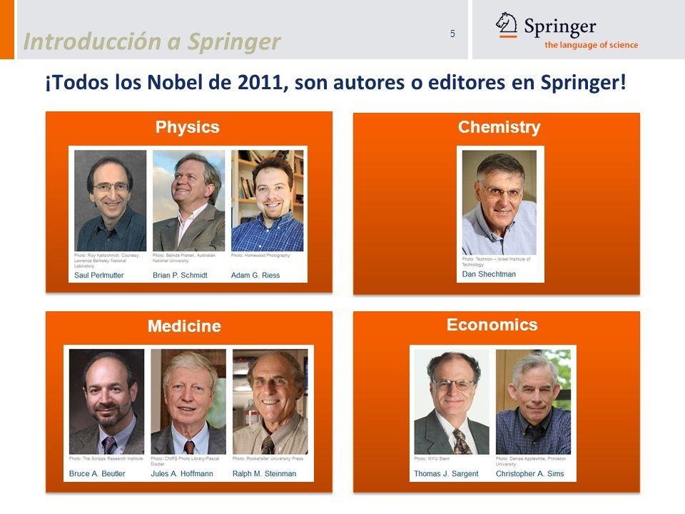 5 ¡Todos los Nobel de 2011, son autores o editores en Springer! PhysicsChemistry Medicine Economics Introducción a Springer