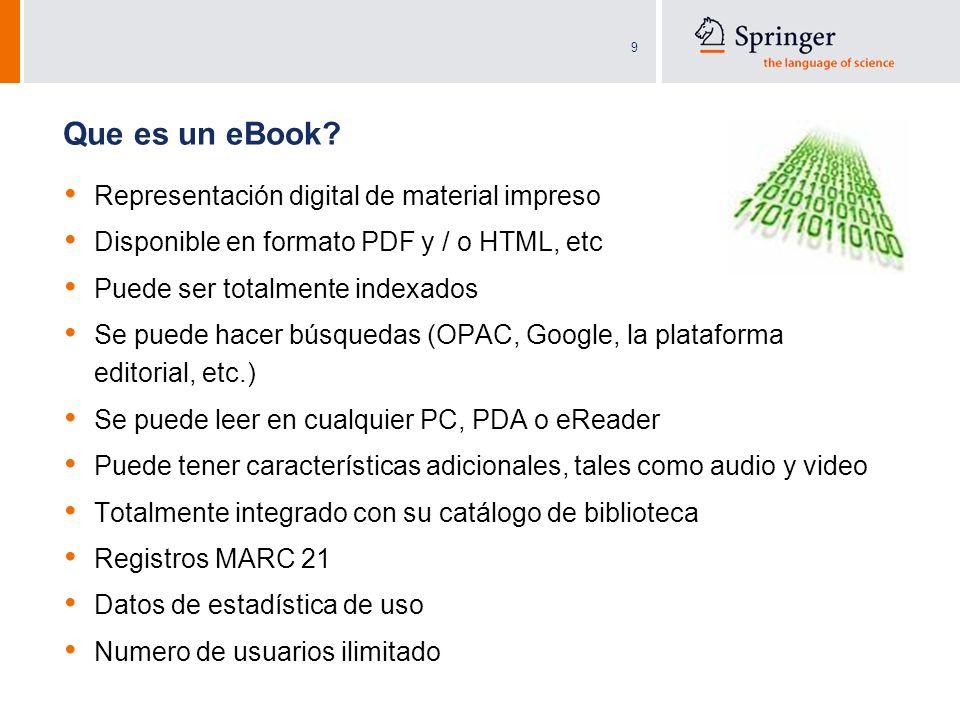9 Representación digital de material impreso Disponible en formato PDF y / o HTML, etc Puede ser totalmente indexados Se puede hacer búsquedas (OPAC,