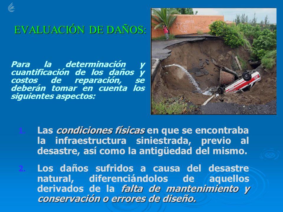 1. condiciones físicas 1. Las condiciones físicas en que se encontraba la infraestructura siniestrada, previo al desastre, así como la antigüedad del