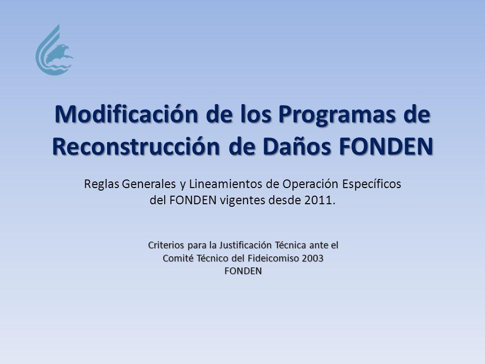 Modificación de los Programas de Reconstrucción de Daños FONDEN Reglas Generales y Lineamientos de Operación Específicos del FONDEN vigentes desde 201