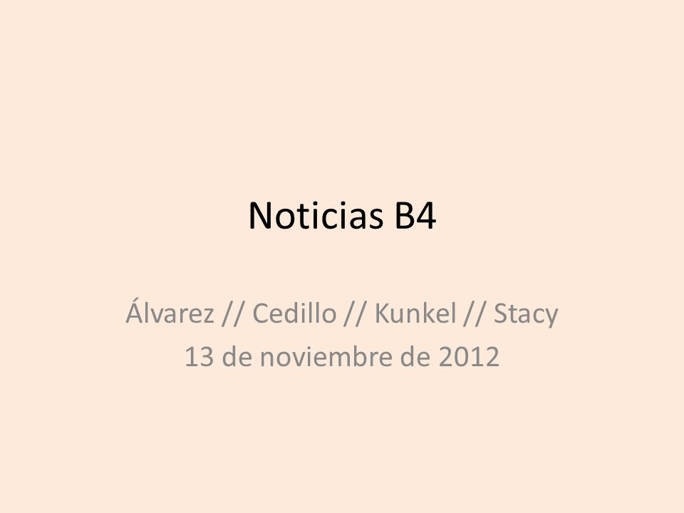Noticias B4 Álvarez // Cedillo // Kunkel // Stacy 13 de noviembre de 2012