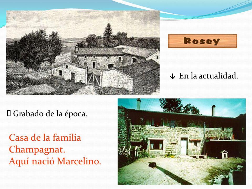 En la actualidad. Casa de la familia Champagnat. Aquí nació Marcelino. Grabado de la época.