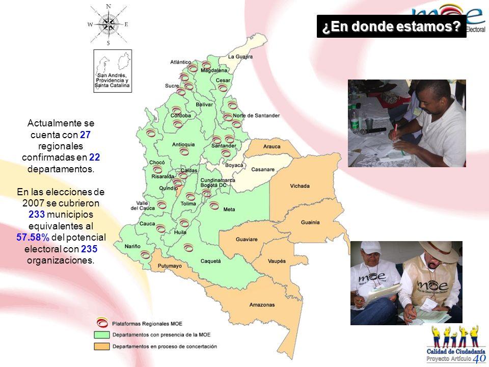 Actualmente se cuenta con 27 regionales confirmadas en 22 departamentos. En las elecciones de 2007 se cubrieron 233 municipios equivalentes al 57.58%