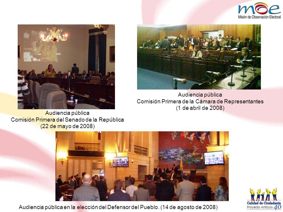 Audiencia pública Comisión Primera de la Cámara de Representantes (1 de abril de 2008) Audiencia pública Comisión Primera del Senado de la República (