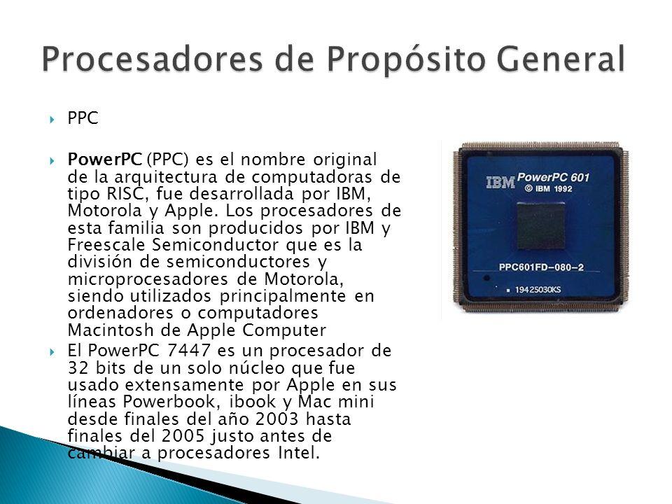 PPC PowerPC (PPC) es el nombre original de la arquitectura de computadoras de tipo RISC, fue desarrollada por IBM, Motorola y Apple. Los procesadores