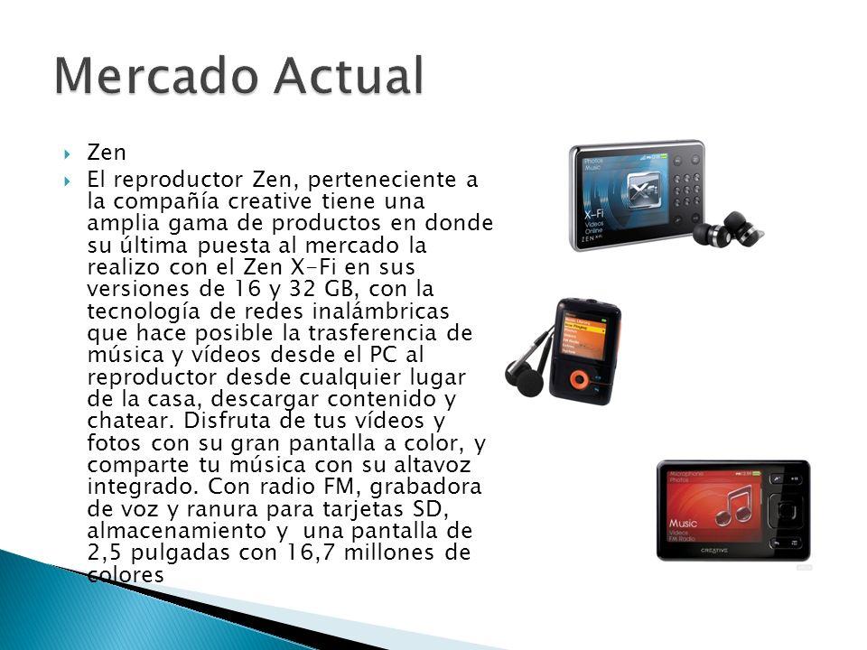 Zen El reproductor Zen, perteneciente a la compañía creative tiene una amplia gama de productos en donde su última puesta al mercado la realizo con el Zen X-Fi en sus versiones de 16 y 32 GB, con la tecnología de redes inalámbricas que hace posible la trasferencia de música y vídeos desde el PC al reproductor desde cualquier lugar de la casa, descargar contenido y chatear.