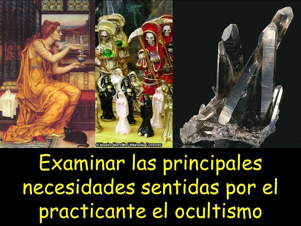 Examinar las principales necesidades sentidas por el practicante el ocultismo