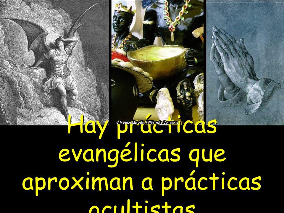 Hay prácticas evangélicas que aproximan a prácticas ocultistas