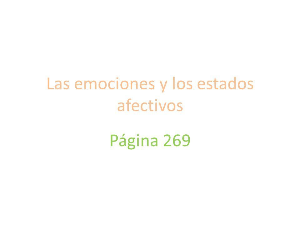 Las emociones y los estados afectivos Página 269