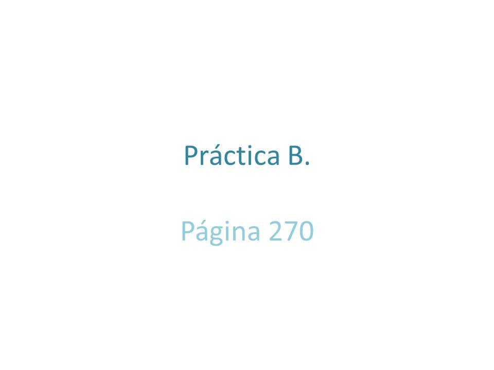 Práctica B. Página 270