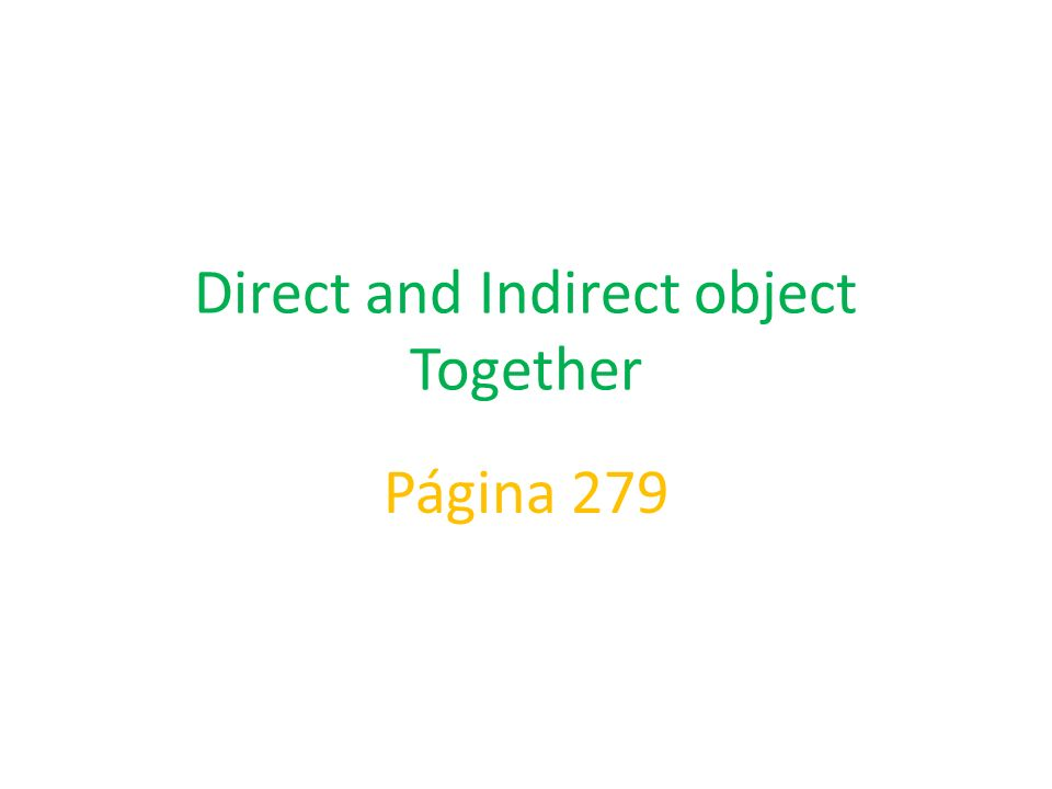 Direct and Indirect object Together Página 279