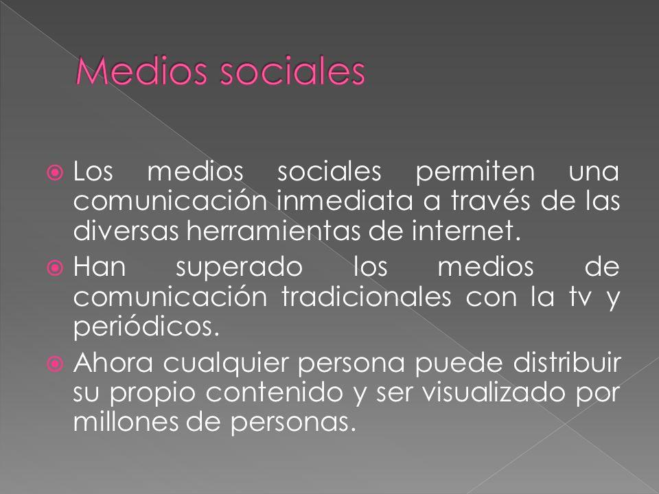 Los medios sociales permiten una comunicación inmediata a través de las diversas herramientas de internet. Han superado los medios de comunicación tra