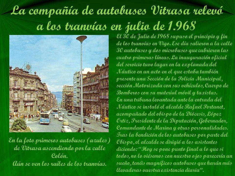 Inauguración del tranvía en Vigo La inauguración oficial del tranvía en 1914 fue definida entonces, como un paso más, pero gigantesco, que Vigo ha dad