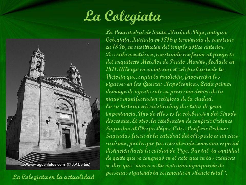 La Colegiata La Concatedral de Santa María de Vigo, antigua Colegiata.