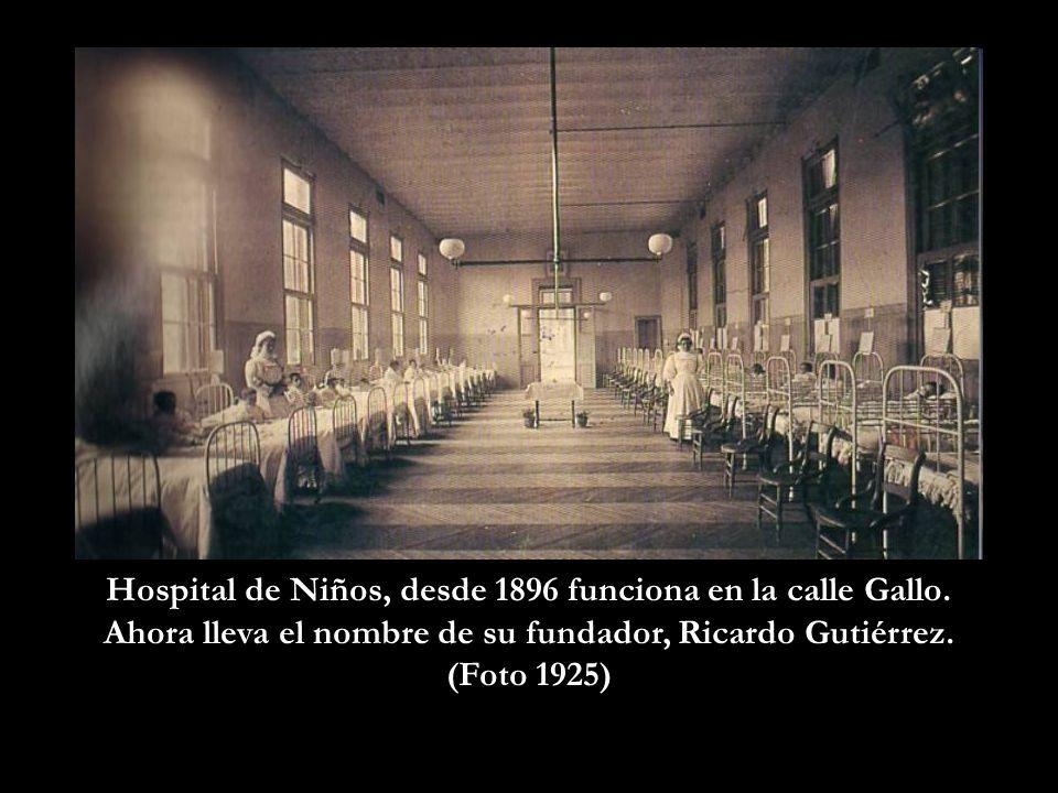 Hospital de Niños, desde 1896 funciona en la calle Gallo.