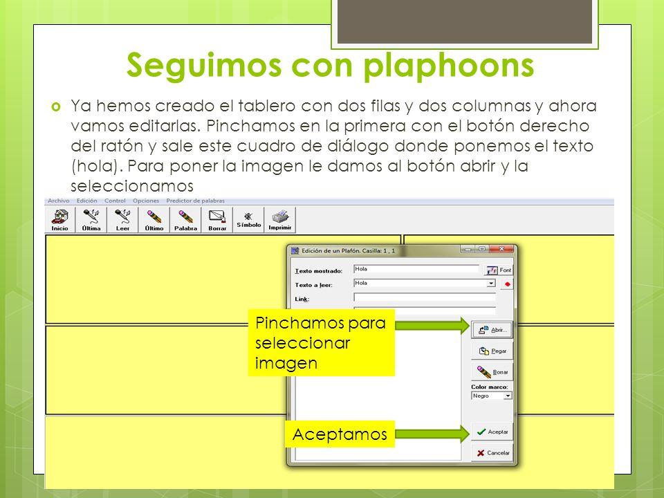 Seguimos con plaphoons Ya hemos creado el tablero con dos filas y dos columnas y ahora vamos editarlas. Pinchamos en la primera con el botón derecho d