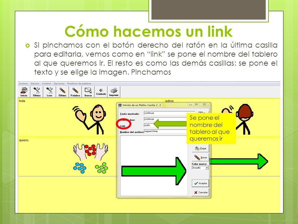 Cómo hacemos un link Si pinchamos con el botón derecho del ratón en la última casilla para editarla, vemos como en link se pone el nombre del tablero
