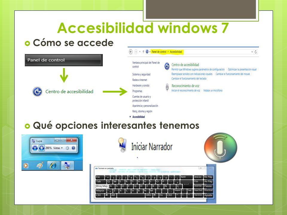 Accesibilidad windows 7 Cómo se accede Qué opciones interesantes tenemos