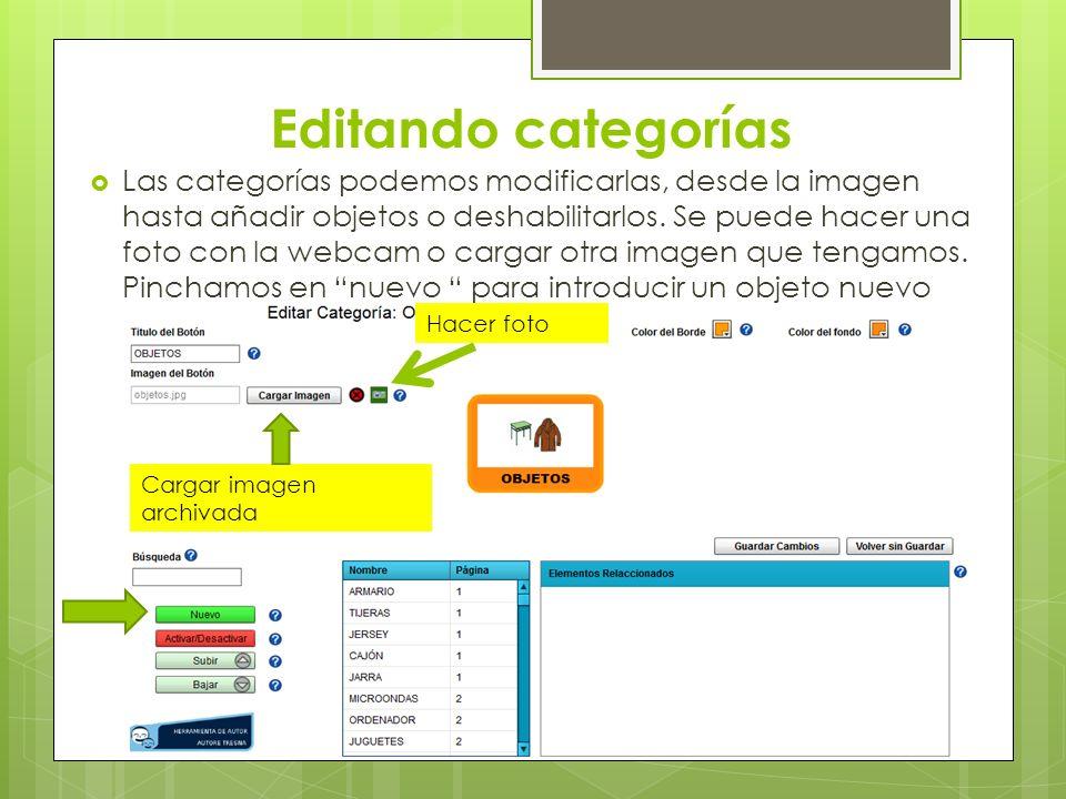 Editando categorías Las categorías podemos modificarlas, desde la imagen hasta añadir objetos o deshabilitarlos. Se puede hacer una foto con la webcam