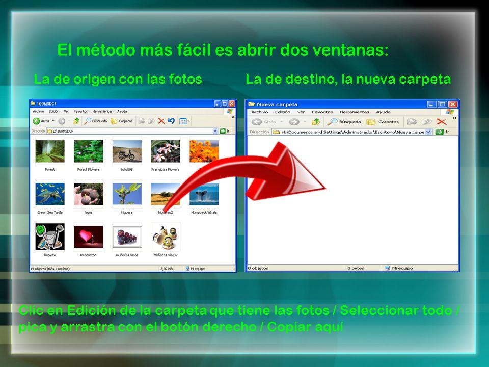 El método más fácil es abrir dos ventanas: La de origen con las fotosLa de destino, la nueva carpeta Clic en Edición de la carpeta que tiene las fotos