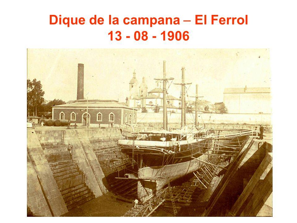 Dique de la campana – El Ferrol 13 - 08 - 1906