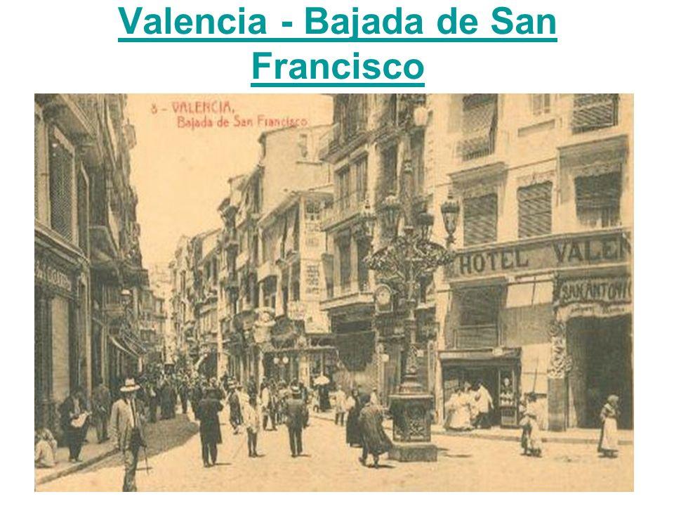 Valencia - Bajada de San Francisco