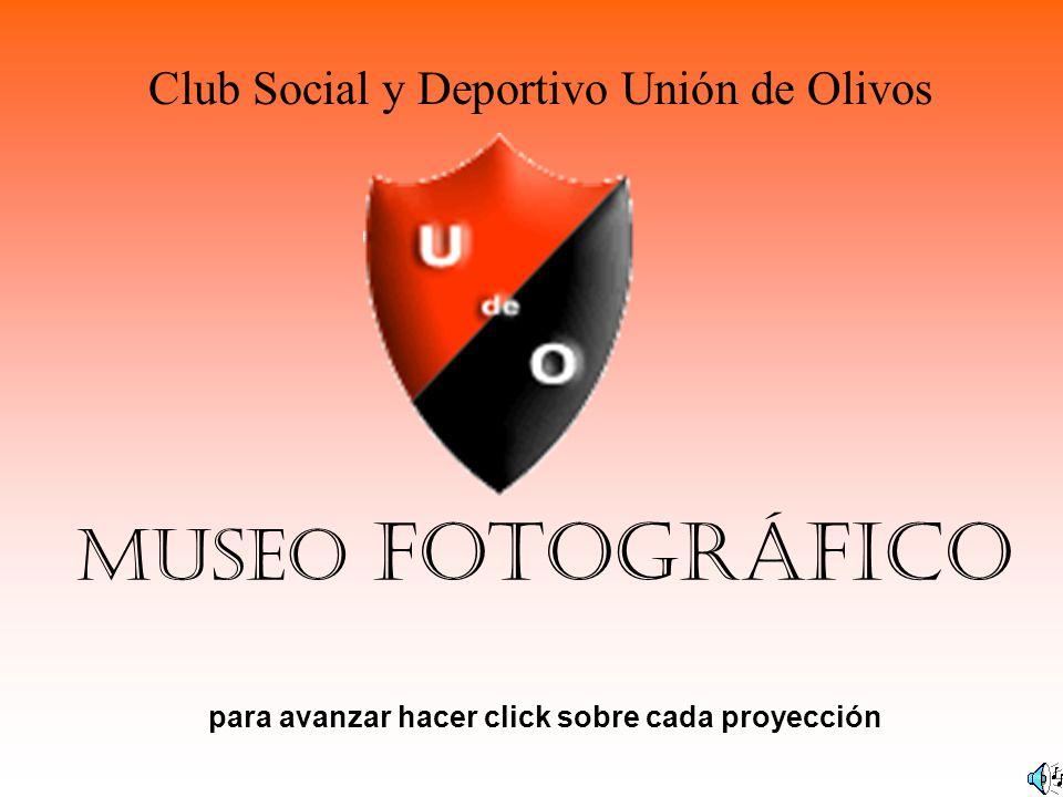 MUSEO FOTOGRÁFICO para avanzar hacer click sobre cada proyección Club Social y Deportivo Unión de Olivos