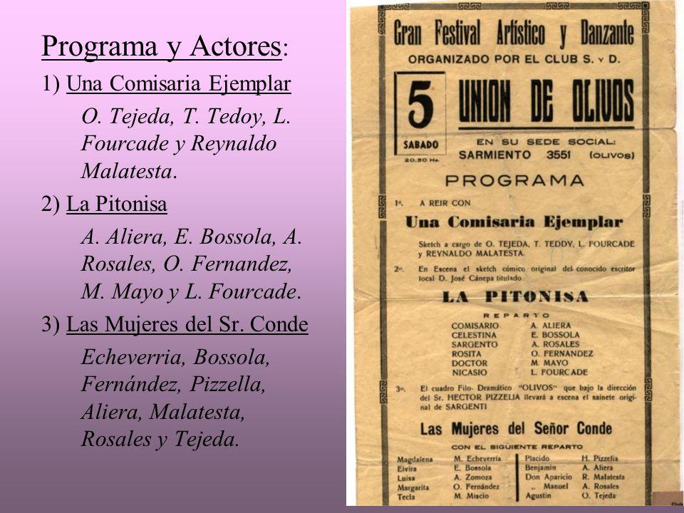 Programa y Actores : 1) Una Comisaria Ejemplar O. Tejeda, T. Tedoy, L. Fourcade y Reynaldo Malatesta. 2) La Pitonisa A. Aliera, E. Bossola, A. Rosales