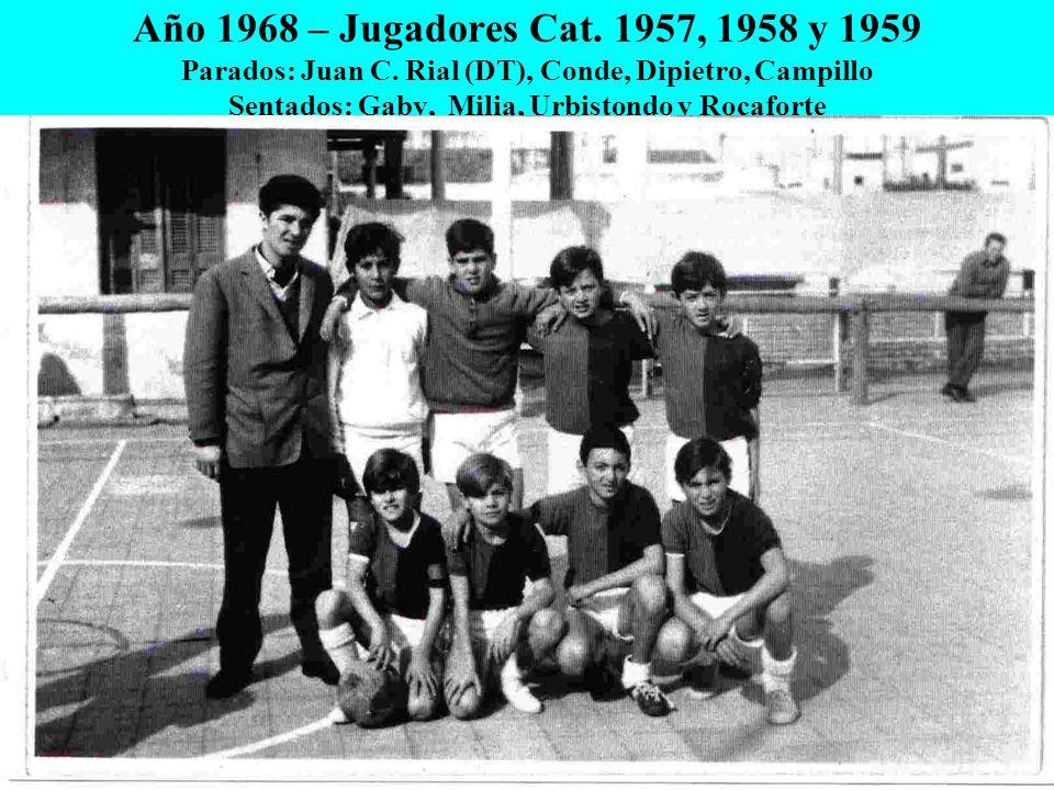 Año 1968 – Jugadores Cat. 1957, 1958 y 1959 Parados: Juan C. Rial (DT), Conde, Dipietro, Campillo Sentados: Gaby, Milia, Urbistondo y Rocaforte
