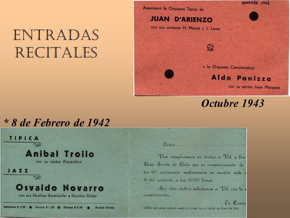 Entradas Recitales * 8 de Febrero de 1942 Octubre 1943