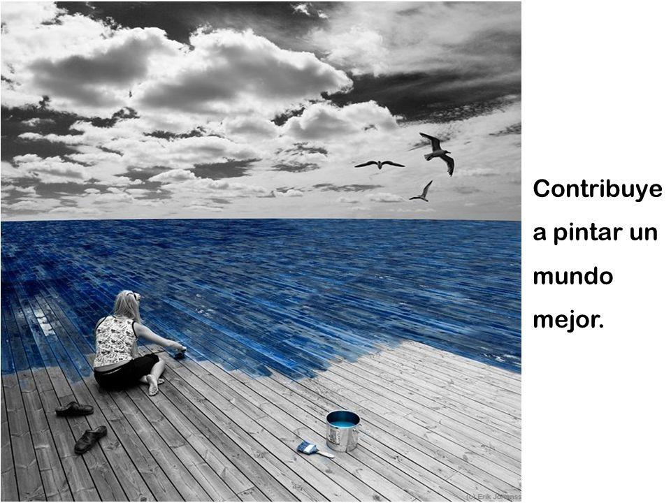 Contribuye a pintar un mundo mejor.