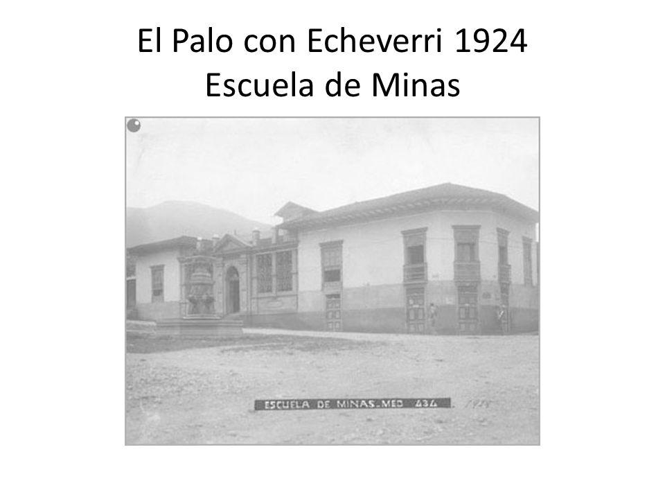 El Palo con Echeverri 1924 Escuela de Minas